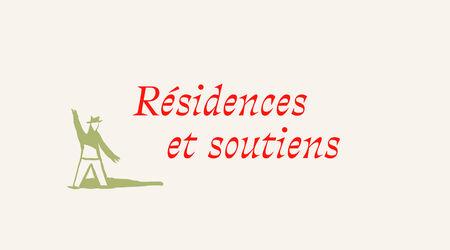Productions / Résidences & Soutiens